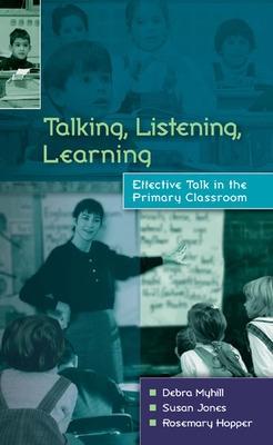Talking, Listening, Learning by Debra Myhill