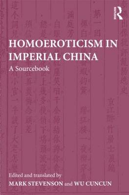 Homoeroticism in Imperial China by Wu Cuncun