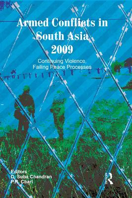 Armed Conflicts in South Asia 2009 by D. Suba Chandran
