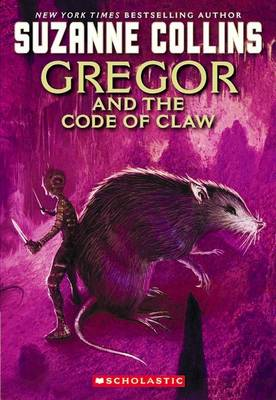 Gregor and the Code of the Claw by Suzanne Collins