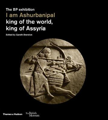 I am Ashurbanipal: king of the world, king of Assyria book