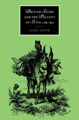 British Satire and the Politics of Style, 1789-1832 book