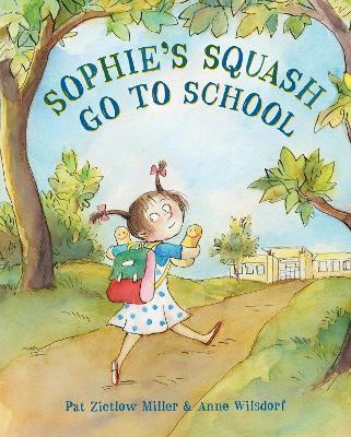 Sophie's Squash Go To School by Pat Zietlow Miller
