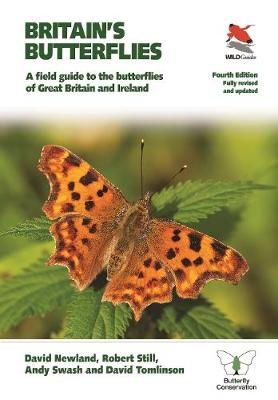 Britain's Butterflies: A Field Guide to the Butterflies of Great Britain and Ireland  - Fully Revised and Updated Fourth Edition by David Newland