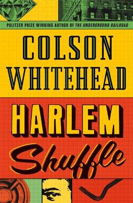 Harlem Shuffle: from the author of The Underground Railroad by Colson Whitehead