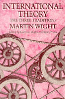 International Theory: The Three Traditions by Martin Wight