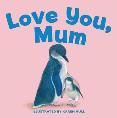 Love You, Mum by Karen Hull
