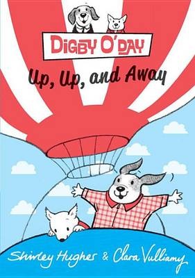 Digby O'Day Up, Up, and Away by Shirley Hughes