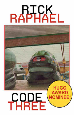 Code Three (Hugo Award Nominee) by Rick, Raphael