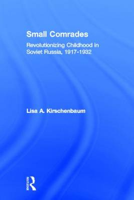 Small Comrades by Lisa A. Kirschenbaum