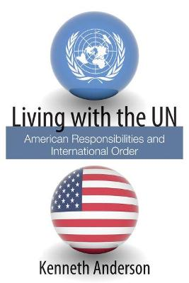 Living with the UN by Kenneth Anderson