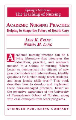 Academic Nursing Practice by Lois Evans