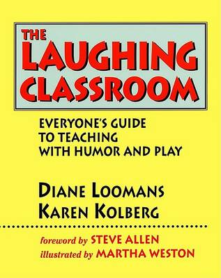 The Laughing Classroom by Diane Loomans