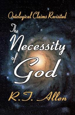 The Necessity of God by R. T. Allen