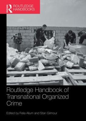 Routledge Handbook of Transnational Organized Crime by Felia Allum