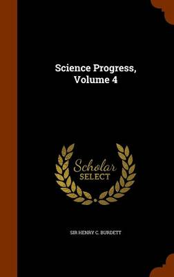 Science Progress, Volume 4 by C. Burdett