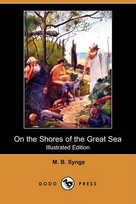 On the Shores of the Great Sea by M B Synge