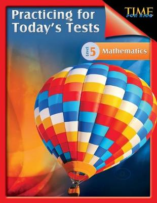 Time for Kids: Practicing for Today's Tests Mathematics Level 5 by Robert Smith