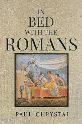 In Bed with the Romans by Paul Chrystal