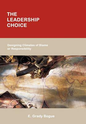 The Leadership Choice by E. Grady Bogue