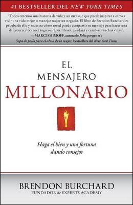 El Mensajero Millonario by Brendon Burchard