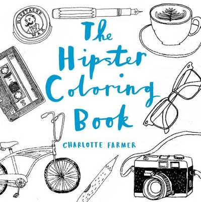 The Hipster Coloring Book by Charlotte Farmer