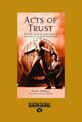 Acts of Trust: Making Sense of Risk, Trust and Betrayal in Our Relationships by Michael Eric Dyson