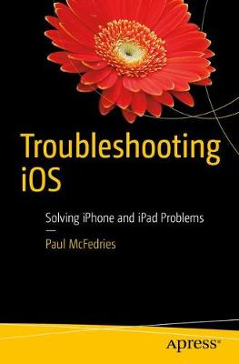 Troubleshooting iOS by Paul McFedries
