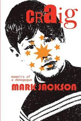 Craig...Memoirs of a Demagogue by Mark Jackson