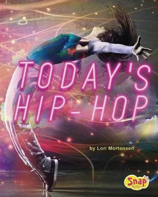 Today's Hip-Hop by Lori Mortensen