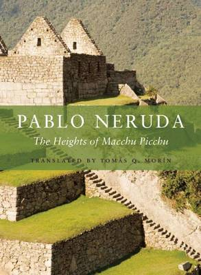 The Heights of Macchu Picchu by Pablo Neruda