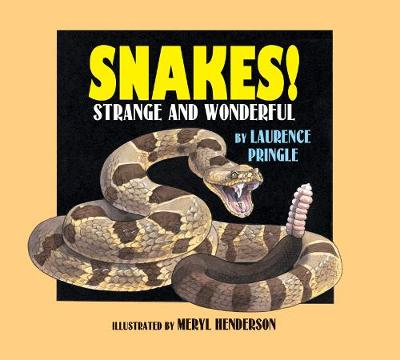 Snakes! by Laurence Pringle