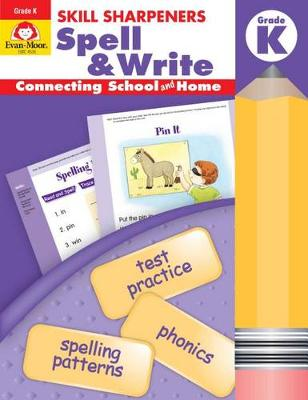 Skill Sharpeners Spell & Write Grade K by Evan-Moor Educational Publishers