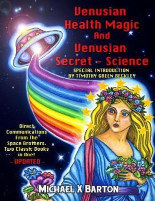 Venusian Health Magic and Venusian Secret Science by Michael X Barton