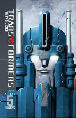 Transformers Idw Collection Phase Two Volume 5 by Andrew Griffith