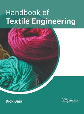 Handbook of Textile Engineering by Dick Baia