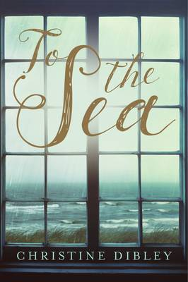 To The Sea by Christine Dibley