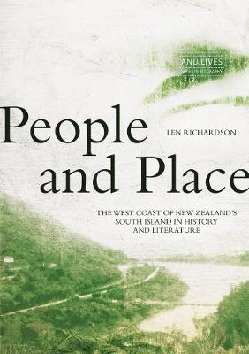 People and Place: The West Coast of New Zealand's South Island in History and Literature by Len Richardson