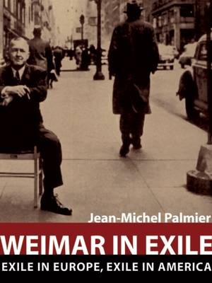 Weimar in Exile by Jean- Michel Palmier