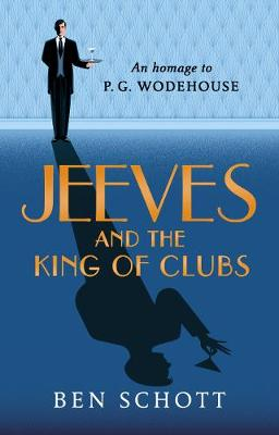 Jeeves and the King of Clubs by Ben Schott
