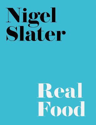 Real Food by Nigel Slater