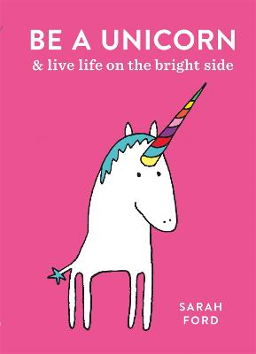 Be a Unicorn by Sarah Ford