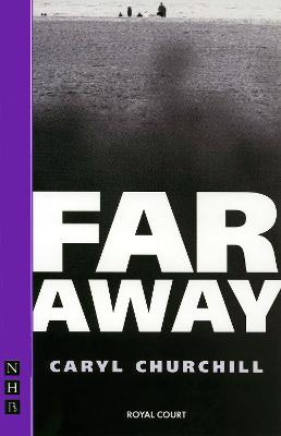 Far Away by Caryl Churchill