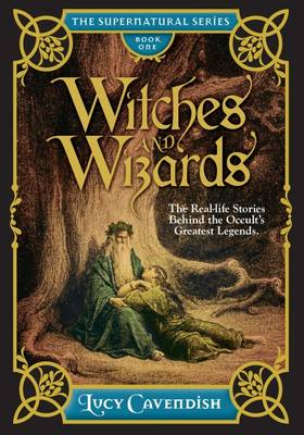 Witches and Wizrds - the Supernatural Series, Book One by Lucy Cavendish