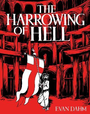 Harrowing of Hell by Evan Dahm