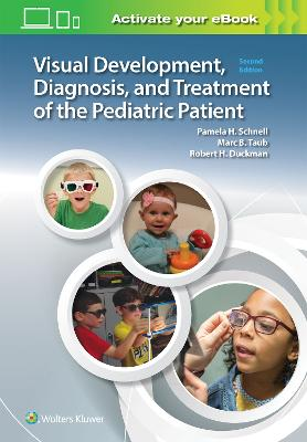 Visual Development, Diagnosis, and Treatment of the Pediatric Patient by Pam Schnell