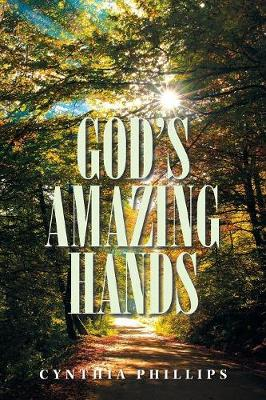 God's Amazing Hands by Cynthia Phillips