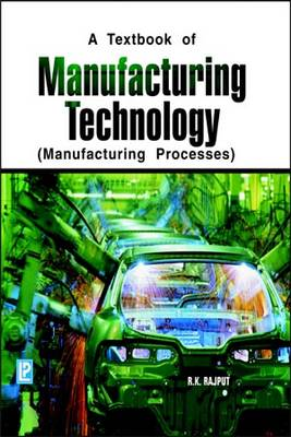 Manufacturing Technology by R. K. Rajput
