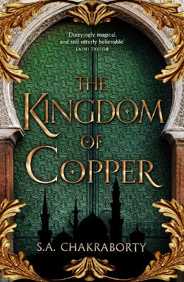 The Kingdom of Copper (The Daevabad Trilogy, Book 2) by S. A. Chakraborty
