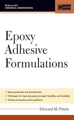 Epoxy Adhesive Formulations by Edward M. Petrie